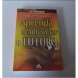 Livro - Aprenda a Adivinhar o Futuro